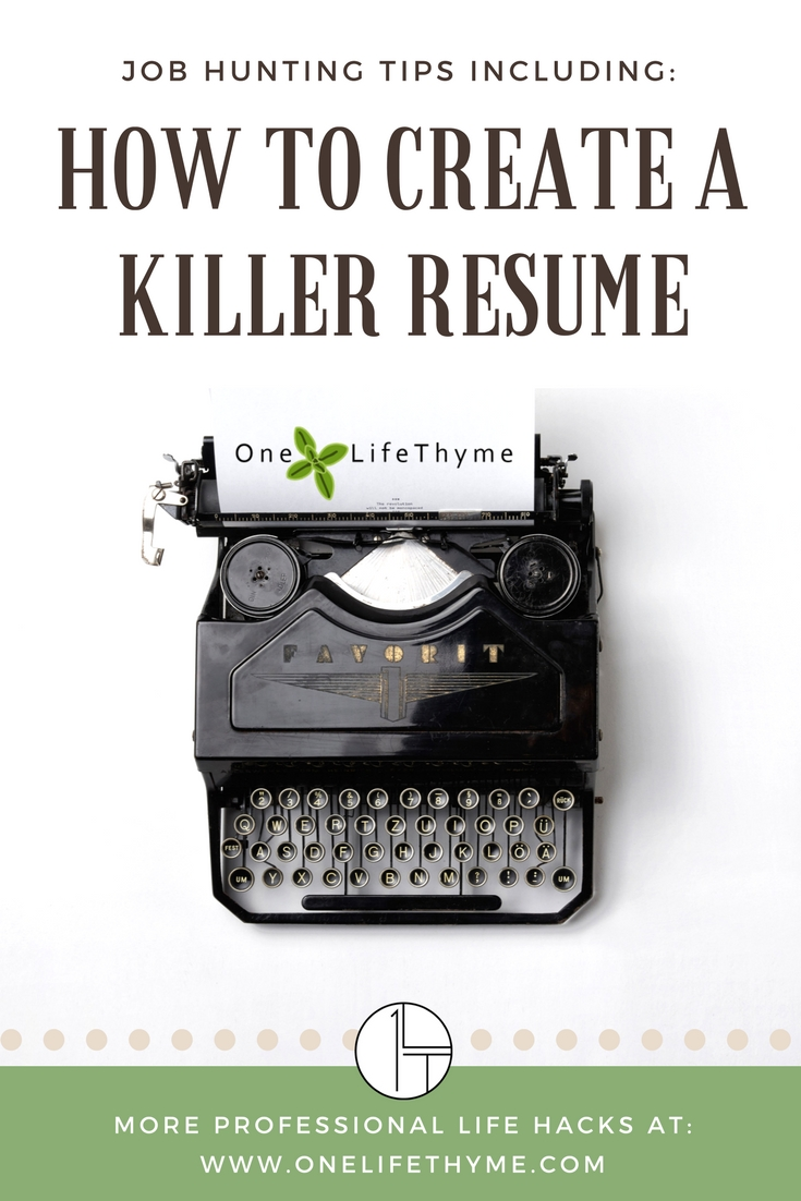 How to Create a Killer Resume (And Other Tips) - One LifeThyme