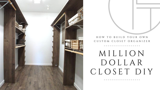 How To Custom Build Your Closet To Look Like A Million Bucks! Blog Banner